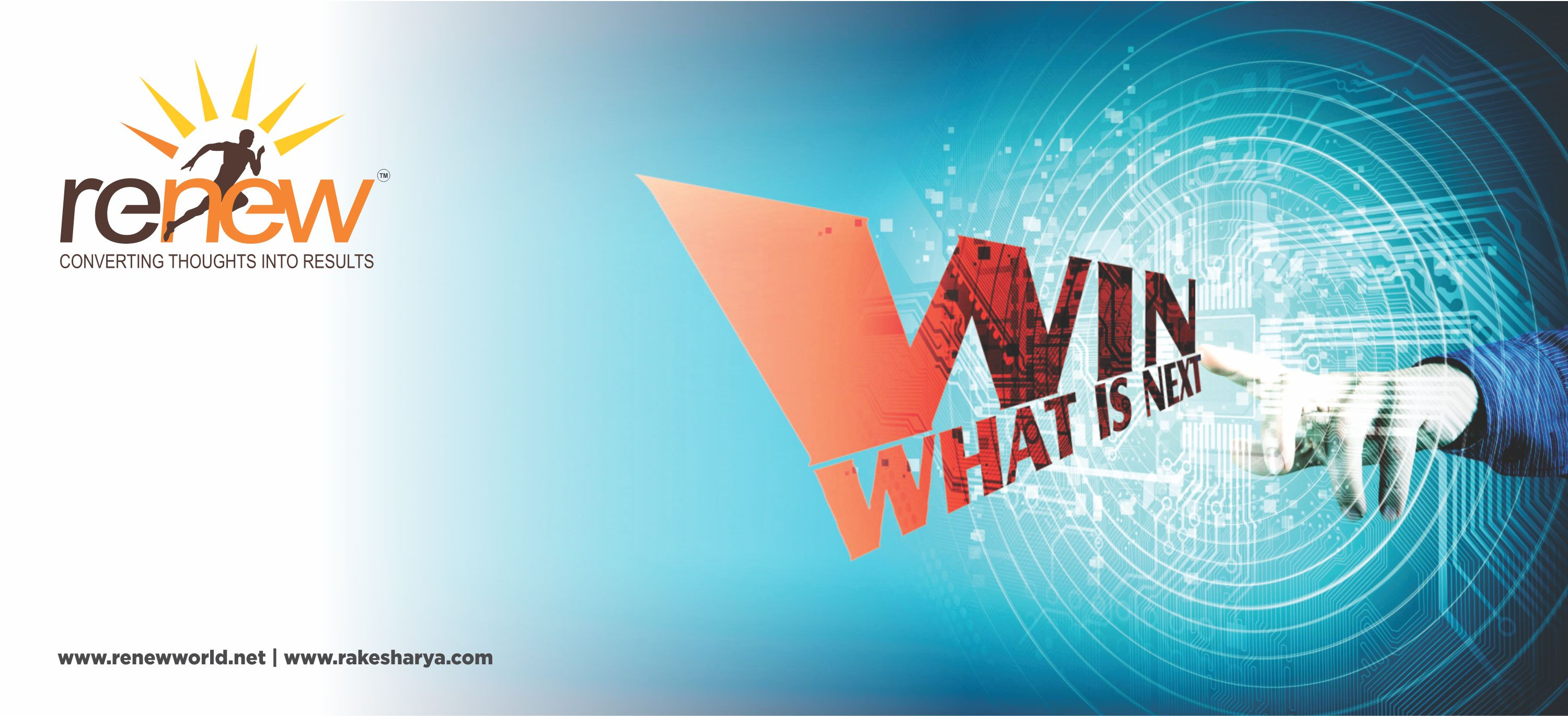 WIN : What Is Next !