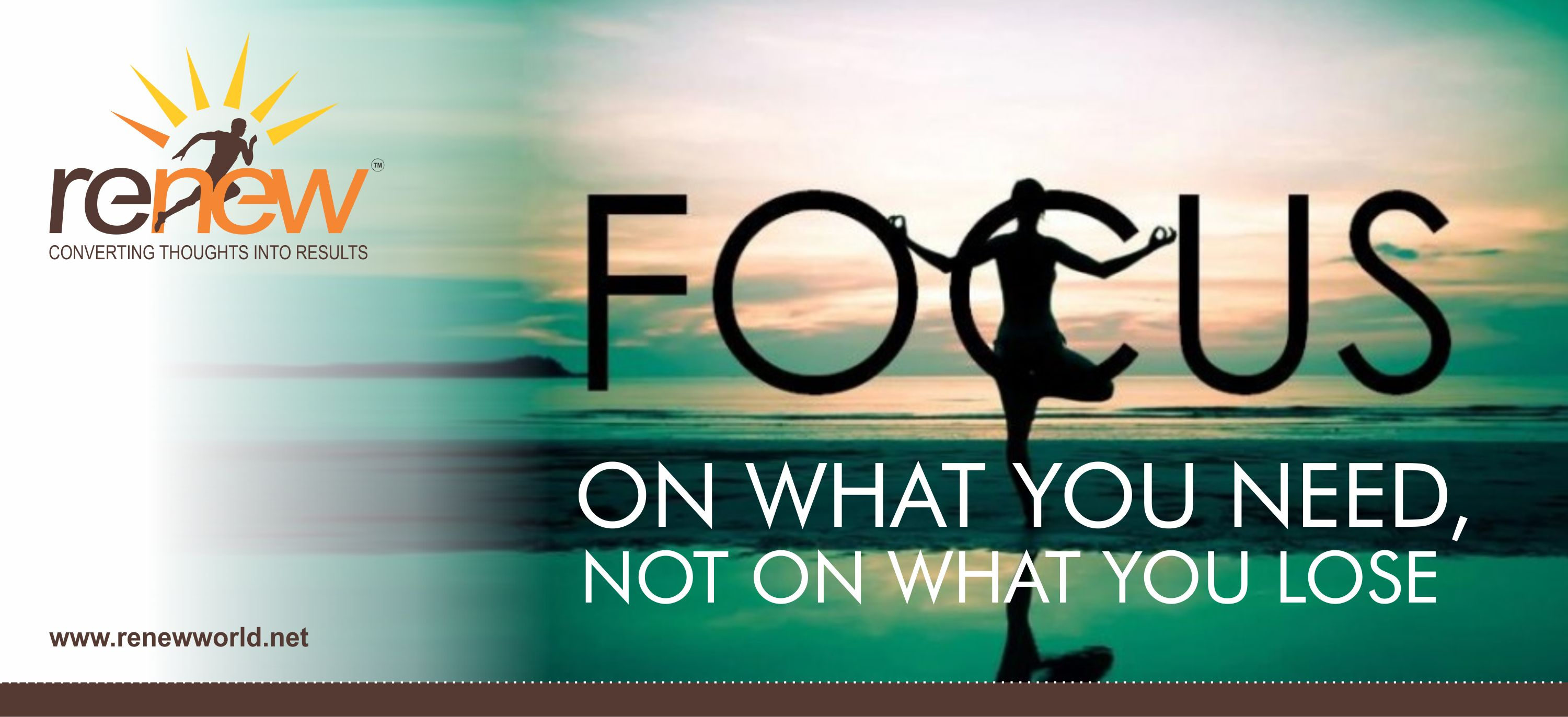 Focus on what you need, not on what you lose