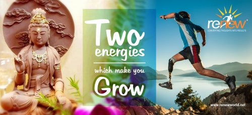 Two energies which make you grow